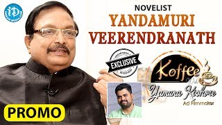 Yandamuri Veerendranath Exclusive Interview - Promo || Koffee With Yamuna Kishore #24