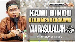 Video Ust. Adi Hidayat, MA - Kami Rindu berjumpa denganmu Yaa Rasulallah ﷺ MP3, 3GP, MP4, WEBM, AVI, FLV Desember 2018