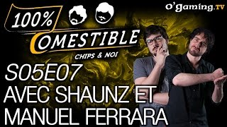 Avec Shaunz et Manuel Ferrara - 100% Comestible - S05E07 - 31/08/16