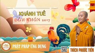 """Khánh Tuế Đầu Xuân 2017 - Có Nên Bỏ Tết """"Ta"""" Hay Không? - Thích Phước Tiến"""