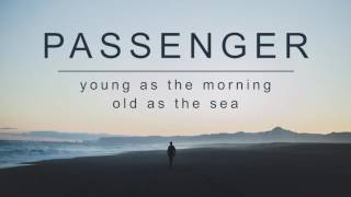 Passenger  Young As The Morning, Old As The Sea (Official Alb...