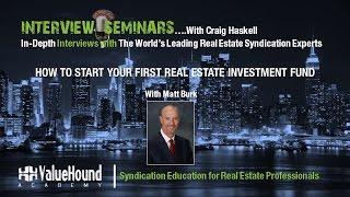 How to Start Your First Real Estate Fund Featuring Matt Burk, Fairway America