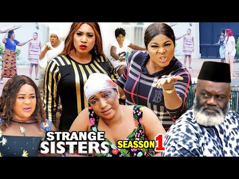 STRANGE SISTERS SEASON 1 (New Hit Movie) - Destiny Etiko 2020 Latest Nigerian Nollywood Movie