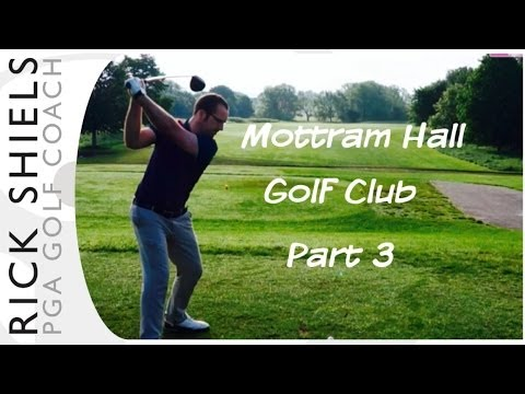 Mottram Hall Golf Club Part 3