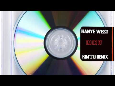 Kanye West - I'm In It (Kimfu remix)