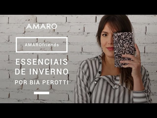 AMAROfriends | Essenciais de Inverno por Bia Perotti - Amaro