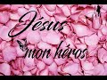 "Jésus mon héros ""Adoniyah"""