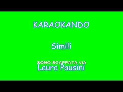 , title : 'Karaoke Italiano - Simili - Laura Pausini Hd ( Testo )'