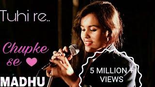 Video Tu Hi Re / Chupke Se Cover MASHUP   MADHU   Bombay / Saathiya (Valentine's Day Special) MP3, 3GP, MP4, WEBM, AVI, FLV Juni 2018