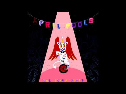 The Scary Jokes - April Fools (Full Album)