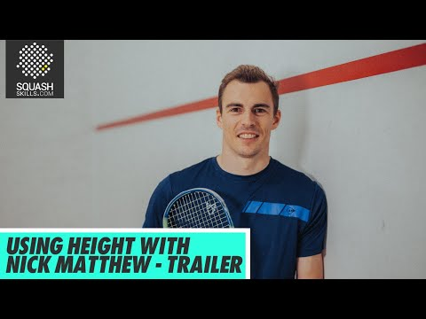 Squash Tips: Using Height With Nick Matthew - Trailer
