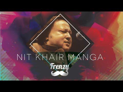 NIT KHAIR MANGA (feat. Nusrat Fateh Ali Khan)     DJ FRENZY     Re-Mastered Tribute Mix