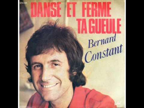 BERNARD CONSTANT - DANSE ET FERME TA GUEULE
