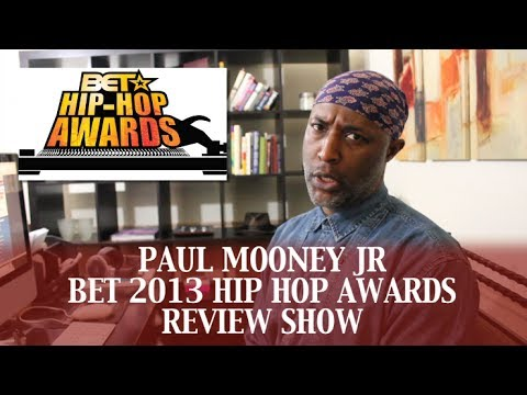BET HIPHOP AWARD 2013 REVIEW SHOW BY PAUL MOONEY JR.