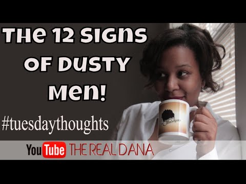 The 12 Signs Of Dusty Men! #tuesdaythoughts