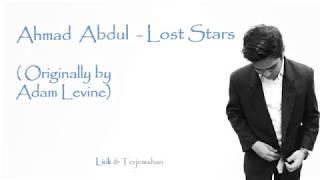 Ahmad Abdul (Indonesian Idol) - Lost Stars  (Originally ADAM LEVINE) - Lirik & Terjemahan