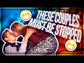 THESE COUPLES MUST BE STOPPED (#NOTRELATIONSHIPGOALS) #2