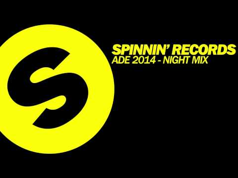 Records - Spinnin' Records presents ADE 2014 - Night Mix. Subscribe to Spinnin' TV NOW : http://bit.ly/SPINNINTV In light of the upcoming Amsterdam Dance Event Spinnin...