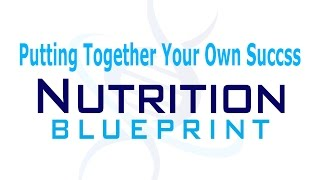Putting Together Your Own Nutrition Success Blueprint - Part 1