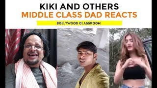 Kiki and Others - MIddle Klass Dad Reacts  Mania Ki Duniya