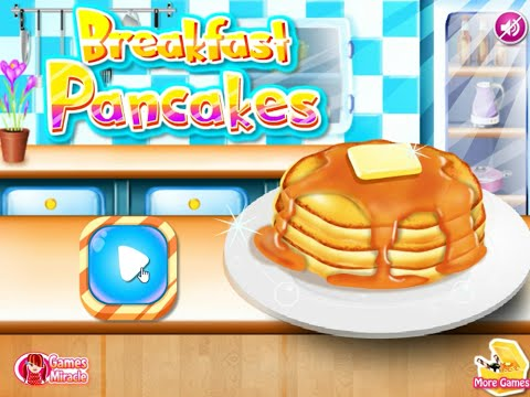 Let's Make Breakfast Pancakes! | Cooking Games For Girls