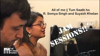 All of me || Tum saath ho || John legend || Arijit Singh || ft. Somya Singh & Suyash Khetan