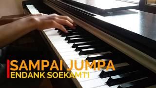 Endank Soekamti - Sampai Jumpa Piano Cover