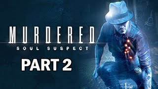 Murdered: Soul Suspect Walkthrough Part 2 - Church (PS4 Gameplay Commentary)