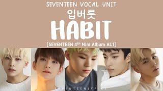 Video [LYRICS/가사] SEVENTEEN (세븐틴) - 입버릇 (Habit) [Al1 4th Mini Album] MP3, 3GP, MP4, WEBM, AVI, FLV April 2018