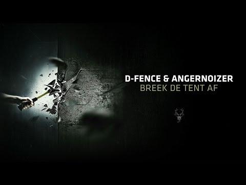 D-Fence & Angernoizer - Breek de tent af