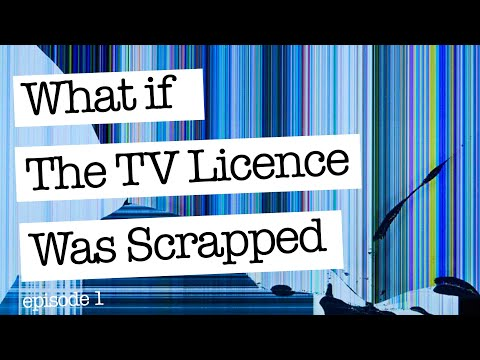 What If The TV Licence Was Scrapped Tomorrow - Episode 1
