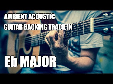 Ambient Acoustic Guitar Backing Track In Eb Major