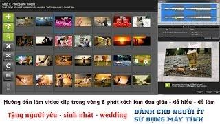 Hướng Dẫn Làm Video Clip Tặng Người Yêu, Bạn Bè, Sinh Nhật, đám Cưới - Cực Dễ