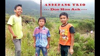 Video Dos Hon Aek - Andepang Trio - Lagu Batak Terbaru Terpopuler Keren MP3, 3GP, MP4, WEBM, AVI, FLV Agustus 2018