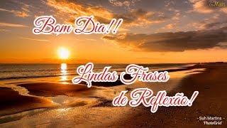 Mensagens lindas - LINDA MENSAGEM DE BOM DIA!!!LINDAS FRASES DE REFLEXÃO