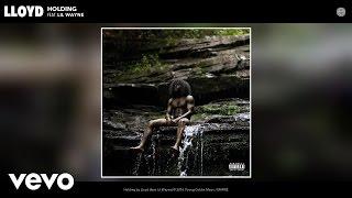 Lloyd - Holding (Audio) ft. Lil Wayne