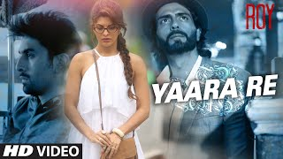 Yaara Re (Video Song - Roy) by K.K.