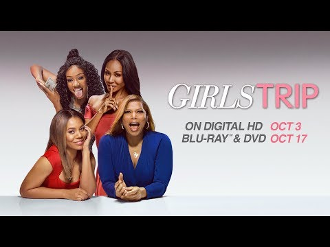 Girls Trip - Trailer - Own It 10/3 On Digital, 10/17 On Blu-ray & DVD