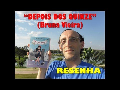 """""""Depois dos quinze"""" (Bruna Vieira) - Resenha"""