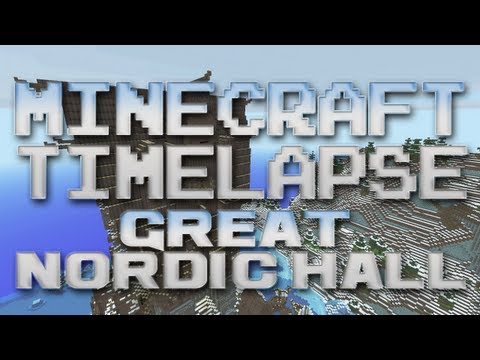 Minecraft Timelapse - Great Nordic Hall