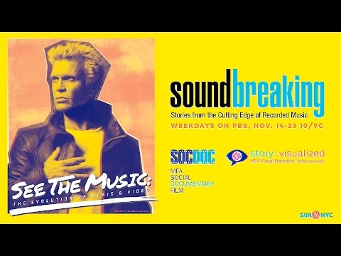 Soundbreaking - See The Music: The Evolution of Music & Video Panel Discussion