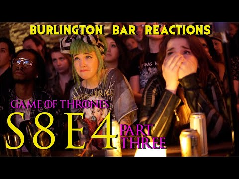 "Game Of Thrones // Burlington Bar Reactions // S8E4 ""The Last of the Starks"" PART 3!!"
