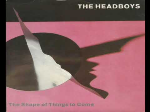Headboys   The Shape Of Things To Come 1979