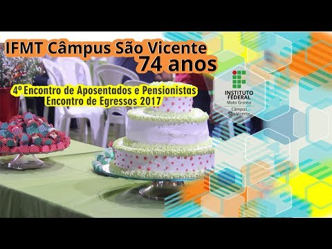 Aniversário de 74 anos do IFMT São Vicente