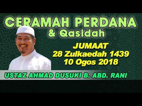 [10.08.18] CERAMAH PERDANA : USTAZ AHMAD DUSUKI B. ABD. RANI + QASIDAH
