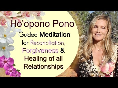 HO'OPONO PONO Guided Meditation - HEAL ALL YOUR RELATIONSHIPS