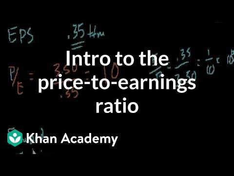 Introduction To The Price To Earnings Ratio Video Khan Academy