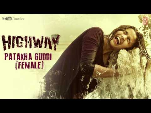 Highway Full Audio Song Patakha Guddi (Official) | A.R Rahman | Alia Bhatt, Randeep Hooda