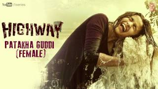 Patakha Guddi - Full Song Audio - Highway