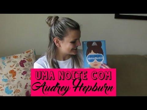 RESENHA: Uma Noite Com Audrey Hepburn - Lucy Holliday | Fik Dik Blog
